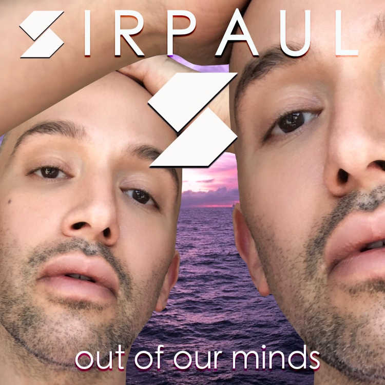 SIRPAUL - Out Of Our Minds (Cover Art)